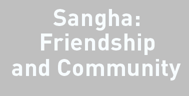 Sangha: Friendship and Community