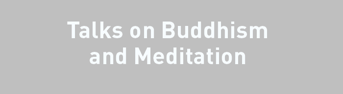 Talks on Buddhism and Meditation