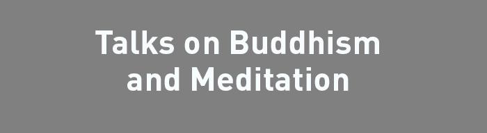 Talks on Buddhism and Meditation